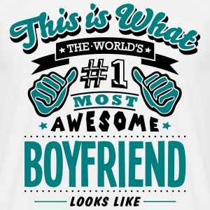 boyfriend world no1 most awesome - Men's T-Shirt