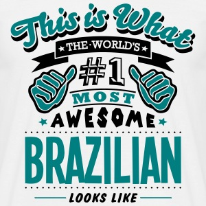 brazilian world no1 most awesome - Men's T-Shirt