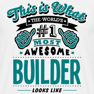 builder world no1 most awesome - Men's T-Shirt