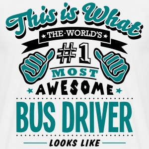bus driver world no1 most awesome - Men's T-Shirt