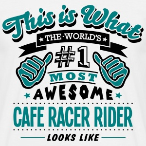 cafe racer rider world no1 most awesome  - Men's T-Shirt