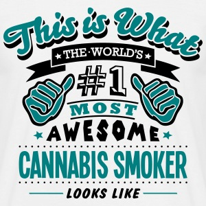 cannabis smoker world no1 most awesome c - Men's T-Shirt