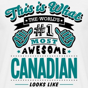 canadian world no1 most awesome - Men's T-Shirt