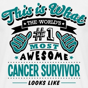 cancer survivor world no1 most awesome c - Men's T-Shirt