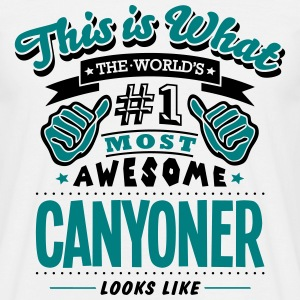 canyoner world no1 most awesome - Men's T-Shirt