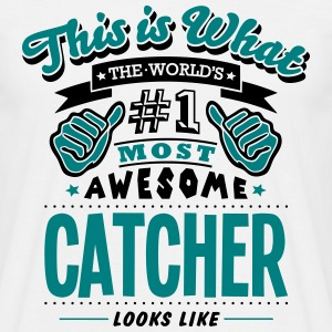 catcher world no1 most awesome - Men's T-Shirt