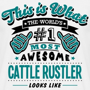 cattle rustler world no1 most awesome co - Men's T-Shirt