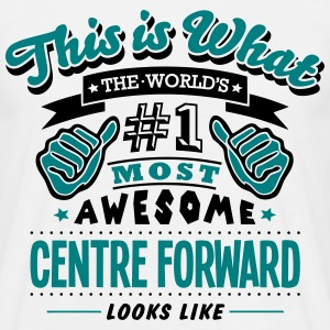 centre forward world no1 most awesome co - Men's T-Shirt