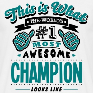champion world no1 most awesome - Men's T-Shirt