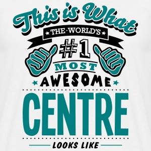 centre world no1 most awesome - Men's T-Shirt