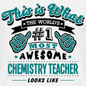 chemistry teacher world no1 most awesome - Men's T-Shirt