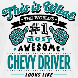 chevy driver world no1 most awesome - Men's T-Shirt