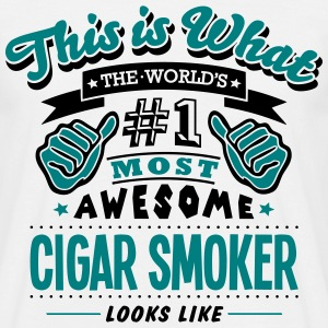 cigar smoker world no1 most awesome - Men's T-Shirt