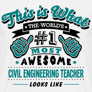 civil engineering teacher world no1 most - Men's T-Shirt