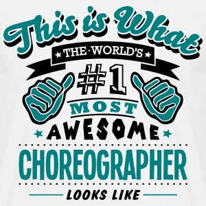 choreographer world no1 most awesome cop - Men's T-Shirt