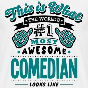 comedian world no1 most awesome - Men's T-Shirt