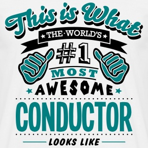 conductor world no1 most awesome - Men's T-Shirt