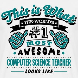 computer science teacher world no1 most  - Men's T-Shirt
