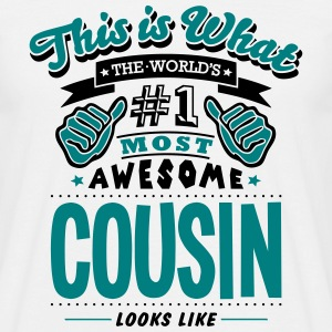 cousin world no1 most awesome - Men's T-Shirt