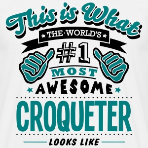 croqueter world no1 most awesome - Men's T-Shirt