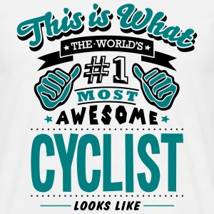 cyclist world no1 most awesome - Men's T-Shirt