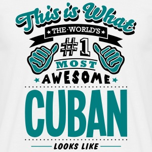 cuban world no1 most awesome - Men's T-Shirt