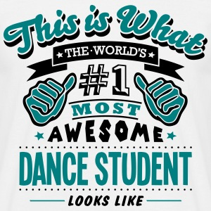 dance student world no1 most awesome cop - Men's T-Shirt