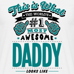 daddy world no1 most awesome - Men's T-Shirt
