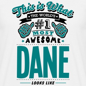 dane world no1 most awesome - Men's T-Shirt