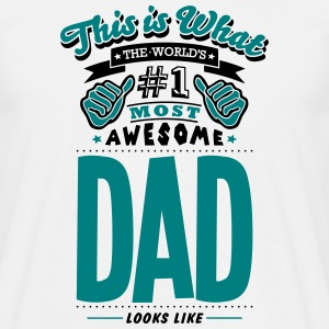 dad world no1 most awesome - Men's T-Shirt