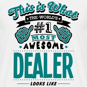 dealer world no1 most awesome - Men's T-Shirt