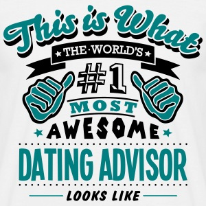 dating advisor world no1 most awesome co - Men's T-Shirt