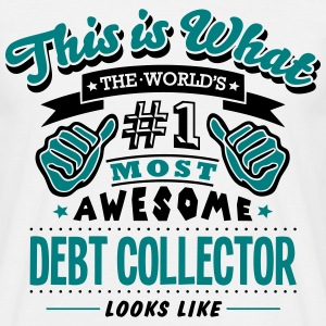 debt collector world no1 most awesome co - Men's T-Shirt