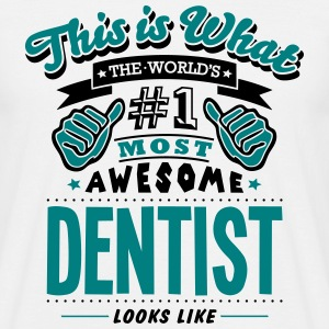 dentist world no1 most awesome - Men's T-Shirt