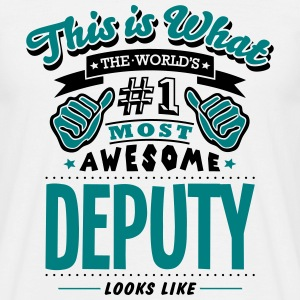 deputy world no1 most awesome - Men's T-Shirt