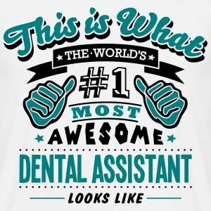 dental assistant world no1 most awesome  - Men's T-Shirt