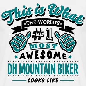 dh mountain biker world no1 most awesome - Men's T-Shirt