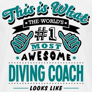 diving coach world no1 most awesome - Men's T-Shirt