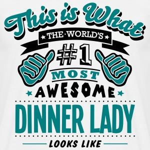 dinner lady world no1 most awesome - Men's T-Shirt