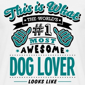 dog lover world no1 most awesome - Men's T-Shirt