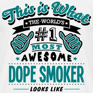 dope smoker world no1 most awesome - Men's T-Shirt