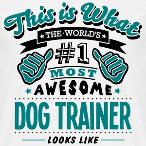 dog trainer world no1 most awesome - Men's T-Shirt