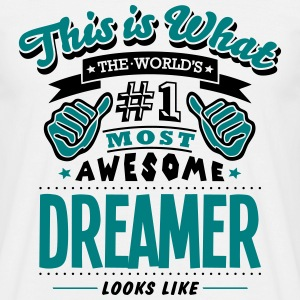dreamer world no1 most awesome - Men's T-Shirt