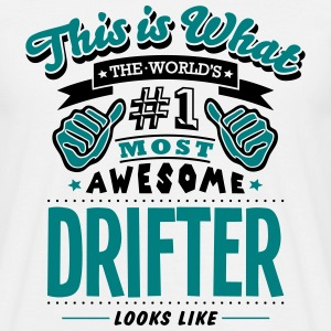 drifter world no1 most awesome - Men's T-Shirt