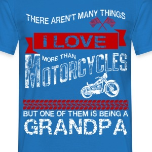 there arent many things i love more than motorcyc T-Shirts - Men's T-Shirt
