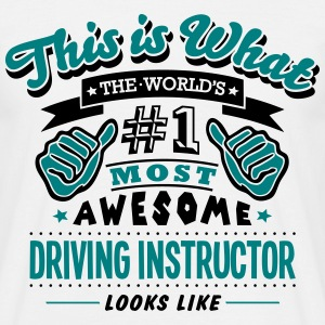 driving instructor world no1 most awesom - Men's T-Shirt
