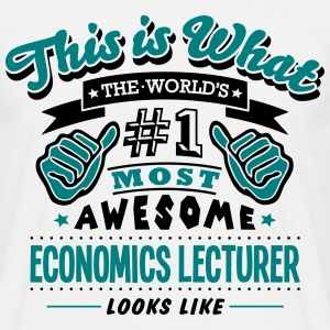 economics lecturer world no1 most awesom - Men's T-Shirt