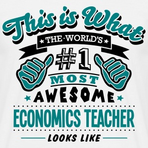 economics teacher world no1 most awesome - Men's T-Shirt
