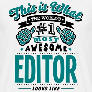 editor world no1 most awesome - Men's T-Shirt