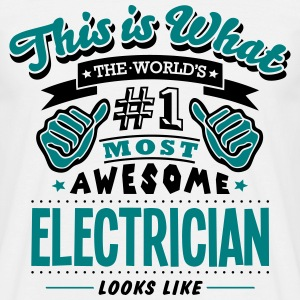 electrician world no1 most awesome - Men's T-Shirt